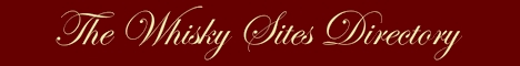 The Whisky Sites Directory - Whisky, Whiskey and Bourbon Sites.